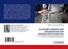 Bookcover of ACCESSIBLE WEBSITES AND ORGANIZATIONS FOR PERSONS WITH DISABILITIES