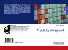 Bookcover of Trying to find what you want
