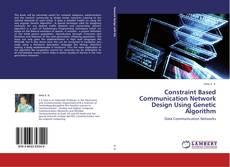 Capa do livro de Constraint Based Communication Network Design Using Genetic Algorithm
