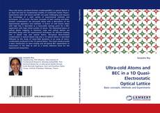 Bookcover of Ultra-cold Atoms and BEC in a 1D Quasi-Electrostatic Optical Lattice
