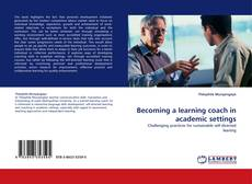 Bookcover of Becoming a learning coach in academic settings