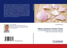 Couverture de When Systems Create Crises