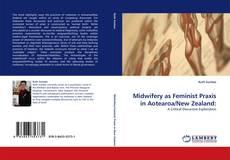 Couverture de Midwifery as Feminist Praxis in Aotearoa/New Zealand: