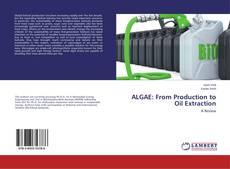 Bookcover of ALGAE: From Production to Oil Extraction