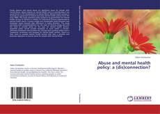 Buchcover von Abuse and mental health policy: a (dis)connection?