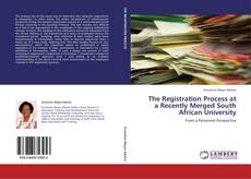 Bookcover of The Registration Process at a Recently Merged South African University