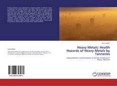 Bookcover of Heavy Metals: Health Hazards of Heavy Metals by Tanneries
