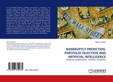 Bookcover of BANKRUPTCY PREDICTION, PORTFOLIO SELECTION AND ARTIFICIAL INTELLIGENCE