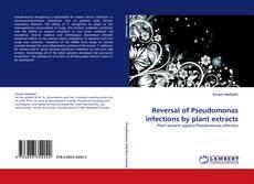 Capa do livro de Reversal of Pseudomonas infections by plant extracts