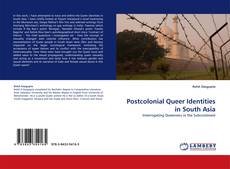 Bookcover of Postcolonial Queer Identities in South Asia