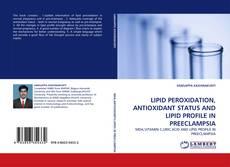 Bookcover of LIPID PEROXIDATION, ANTIOXIDANT STATUS AND LIPID PROFILE IN PREECLAMPSIA