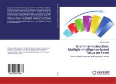 Bookcover of Grammar Instruction: Multiple Intelligence-based Focus on Form