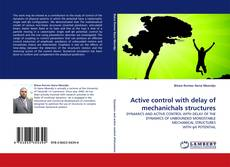 Bookcover of Active control with delay of mechanichals structures