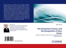 Bookcover of The Dissolution Process and the Recognition of New States