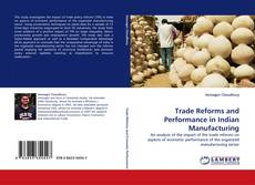 Bookcover of Trade Reforms and Performance in Indian Manufacturing