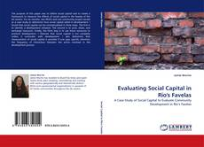 Bookcover of Evaluating Social Capital in Rio''s Favelas
