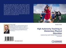 Bookcover of High Autonomy Teaching in Elementary Physical Education