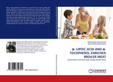 Buchcover von α- LIPOIC ACID AND α-TOCOPHEROL ENRICHED BROILER MEAT