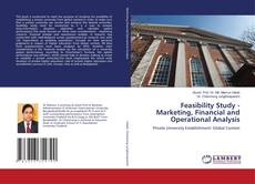 Bookcover of Feasibility Study - Marketing, Financial and Operational Analysis