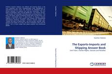 Bookcover of The Exports-Imports and Shipping Answer Book