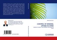 Bookcover of CONTROL OF MINERAL UPTAKE IN VITRO
