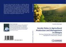 Bookcover of Gender Roles in  Agricultural Production and Management in  Ethiopia