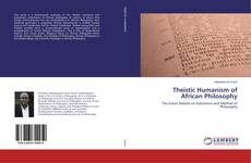 Bookcover of Theistic Humanism of African Philosophy