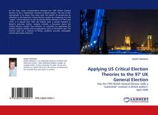 Bookcover of Applying US Critical Election Theories to the 97' UK General Election