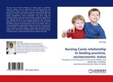 Bookcover of Nursing Caries relationship to feeding practices, socioeconomic status