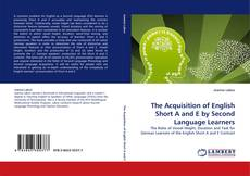 Bookcover of The Acquisition of English Short A and E by Second Language Learners