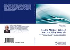 Bookcover of Sealing Ability of Selected Root End Filling Materials