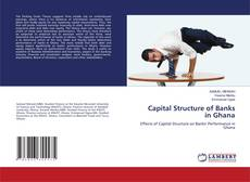 Bookcover of Capital Structure of Banks in Ghana