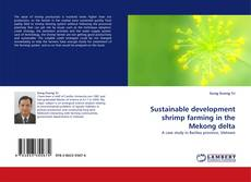 Bookcover of Sustainable development shrimp farming in the Mekong delta