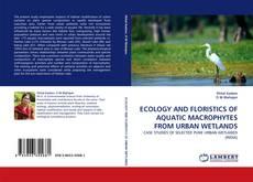 Обложка ECOLOGY AND FLORISTICS OF AQUATIC MACROPHYTES FROM URBAN WETLANDS