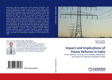Bookcover of Impact and Implications of Power Reforms in India
