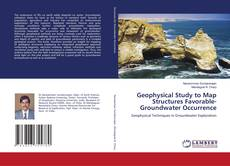 Buchcover von Geophysical Study to Map Structures Favorable-Groundwater Occurrence
