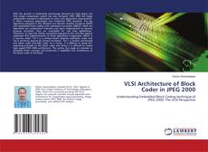 Bookcover of VLSI Architecture of Block Coder in JPEG 2000