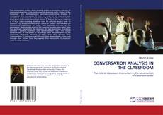 Bookcover of CONVERSATION ANALYSIS IN THE CLASSROOM
