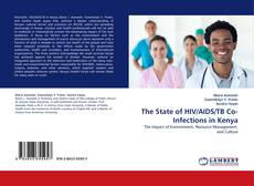Bookcover of The State of HIV/AIDS/TB Co-Infections in Kenya