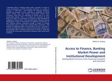 Обложка Access to Finance, Banking Market Power and Institutional Development
