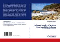 Buchcover von Ecological studies of selected beaches of Mumbai coast
