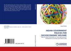 Обложка INDIAN GOVERNMENT POLICIES FOR SOCIOECONOMIC WELFARE