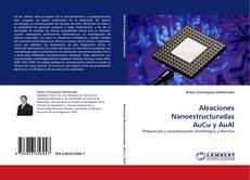 Aleaciones Nanoestructuradas AuCu y AuAl的封面
