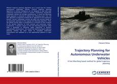 Bookcover of Trajectory Planning for Autonomous Underwater Vehicles