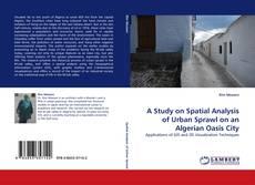 Capa do livro de A Study on Spatial Analysis of Urban Sprawl on an Algerian Oasis City