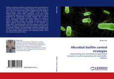 Bookcover of Microbial biofilm control strategies