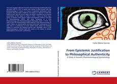 Bookcover of From Epistemic Justification to Philosophical Authenticity