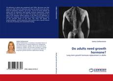 Couverture de Do adults need growth hormone?