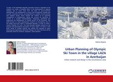 Couverture de Urban Planning of Olympic Ski Town in the village LAZA in Azerbaijan