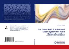 Copertina di The Expert AOF: A Rule Based Expert System For Audit Opinion Formation